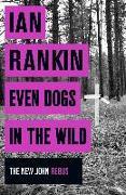 Cover-Bild zu Rankin, Ian: Even Dogs in the Wild