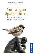 Cover-Bild zu Birmelin, Immanuel: Von wegen Spatzenhirn (eBook)