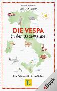 Cover-Bild zu Schaefer, Barbara: Die Vespa in der Badewanne (eBook)