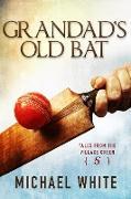 Cover-Bild zu Grandad's Old Bat (Tales from the Village Green, #5) (eBook) von White, Michael