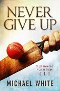 Cover-Bild zu Never Give Up (Tales from the Village Green, #1) (eBook) von White, Michael