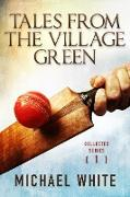 Cover-Bild zu Tales from the Village Green - Collected Tales Volume 1 (eBook) von White, Michael