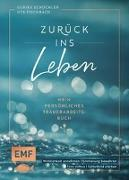 Cover-Bild zu Zurück ins Leben - Mein persönliches Trauerarbeits-Buch von Schüchler, Ulrike