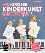 Cover-Bild zu Das große Kinderkunst-Kreativbuch von Schaumann, Claudia