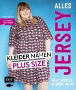 Cover-Bild zu Alles Jersey - Kleider nähen Plus Size von Kerscher, Sabrina