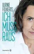 Cover-Bild zu Folkerts, Ulrike: Ich muss raus