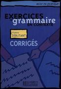 Cover-Bild zu Mariot, Daniel: Exercices de grammaire en contexte. niveau débutant. corrigés