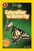 Cover-Bild zu National Geographic Readers: Caterpillar to Butterfly von Marsh, Laura