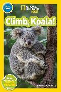 Cover-Bild zu National Geographic Readers: Climb, Koala! von Szymanski, Jennifer