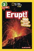 Cover-Bild zu National Geographic Readers: Erupt! 100 Fun Facts About Volcanoes (L3) von Galat, Joan Marie