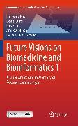 Cover-Bild zu Future Visions on Biomedicine and Bioinformatics 1 (eBook) von Bos, Lodewijk (Hrsg.)