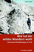 Cover-Bild zu Wie tut ein wildes Wandern wohl von Zucchelli, Christine
