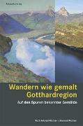 Cover-Bild zu Wandern wie gemalt Gotthardregion von Richter, Ruth Michel
