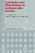 Cover-Bild zu Streitkultur und Öffentlichkeit im konfessionellen Zeitalter (eBook) von Delgado, Mariano (Beitr.)
