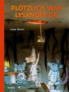 Cover-Bild zu Damm, Antje: Plötzlich war Lysander da