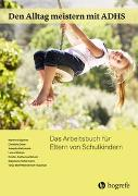 Cover-Bild zu Den Alltag meistern mit ADHS von Döpfner, Manfred