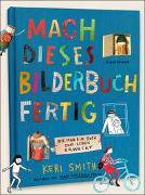 Cover-Bild zu Smith, Keri: Mach dieses Bilderbuch fertig
