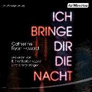 Cover-Bild zu Ich bringe dir die Nacht (Audio Download) von Howard, Catherine Ryan