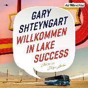 Cover-Bild zu Willkommen in Lake Success (Audio Download) von Shteyngart, Gary