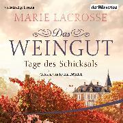 Cover-Bild zu Das Weingut. Tage des Schicksals (Audio Download) von Lacrosse, Marie