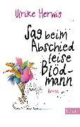 Cover-Bild zu Herwig, Ulrike: Sag beim Abschied leise Blödmann (eBook)