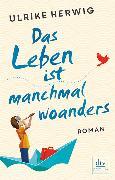 Cover-Bild zu Herwig, Ulrike: Das Leben ist manchmal woanders