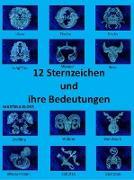 Cover-Bild zu 12 Sternzeichen und ihre Bedeutungen (eBook) von Kloss, Martina