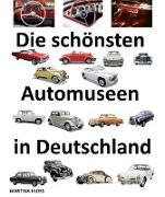 Cover-Bild zu Die schönsten Automuseen in Deutschland (eBook) von Kloss, Martina