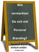 Cover-Bild zu Wie vermarkten Sie sich mit Personal Branding? (eBook) von Kloss, Martina