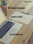 Cover-Bild zu Online Geld verdienen: 20 effektive Tipps (eBook) von Kloss, Martina