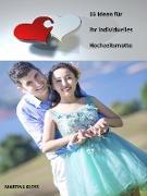 Cover-Bild zu 16 Ideen für Ihres individuelles Hochzeitsmotto (eBook) von Kloss, Martina
