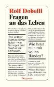 Cover-Bild zu Dobelli, Rolf: Fragen an das Leben