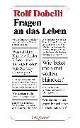 Cover-Bild zu Dobelli, Rolf: Fragen an das Leben (eBook)