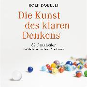Cover-Bild zu Dobelli, Rolf: Die Kunst des klaren Denkens (Audio Download)