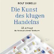 Cover-Bild zu Dobelli, Rolf: Die Kunst des klugen Handelns (Audio Download)