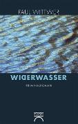 Cover-Bild zu Wittwer, Paul: Widerwasser (eBook)