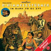 Cover-Bild zu D'Himmelsstürmer im Bann vo de Zyt von Zumstein, Franz (Gelesen)