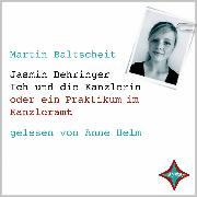 Cover-Bild zu Jasmin Behringer - Ich und die Kanzlerin von Baltscheit, Martin