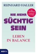 Cover-Bild zu Haller, Reinhard: Nie mehr süchtig sein