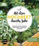 Cover-Bild zu Mit dem Hochbeet durchs Jahr von Die Stadtgärtner