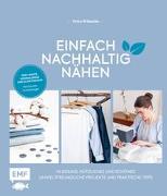 Cover-Bild zu Einfach nachhaltig nähen - Kleidung, Nützliches und Schönes - Umweltfreundliche Projekte und praktische Tipps von Wünsche, Petra