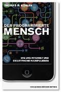 Cover-Bild zu Der Programmierte Mensch von Köhler, Thomas R.
