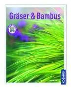 Cover-Bild zu Kosmos: Gräser & Bambus - Gestalten, Pflanzen, Pflegen