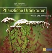 Cover-Bild zu Kalbermatten, Hildegard: Pflanzliche Urtinkturen