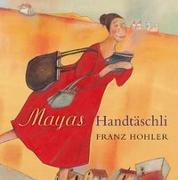Cover-Bild zu Mayas Handtäschli von Hohler, Franz