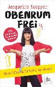 Cover-Bild zu Obenrum frei (eBook) von Koeppen, Jacqueline