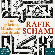 Cover-Bild zu Schami, Rafik: Die Geheime Mission des Kardinals (Ungekürzt) (Audio Download)