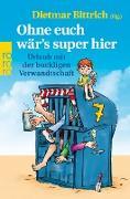Cover-Bild zu Ohne euch wär's super hier (eBook) von Bittrich, Dietmar (Hrsg.)