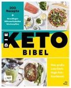 Cover-Bild zu Die Keto-Bibel - Das große Low Carb High Fat-Kochbuch von Fisch, Jen