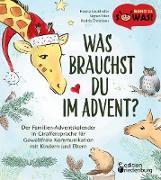 Cover-Bild zu Grubhofer, Hanna: Was brauchst du im Advent? Der Familien-Adventskalender in Giraffensprache für Gewaltfreie Kommunikation mit Kindern und Eltern